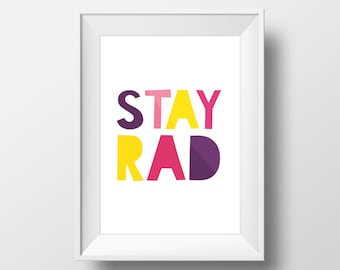 Stay rad printable wall art motivational inspirational quote poster print, printable sayings nursery art print wall decor colorful quote