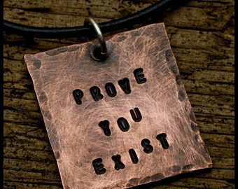 Prove You Exist - sterling silver and copper hand-hammered pendant necklace
