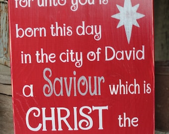 for unto you is born this day in the city of david a Saviour which is Christ the Lord Wood Sign Peanuts Christmas Christmas Sign