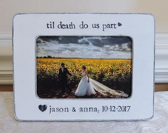 Til death do us part Engagement Gift idea Personalized Engagement picture Frame Bridal shower bride to be Wedding Gift