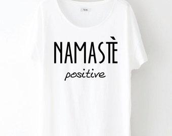 Women's Namaste' Positive Shirt, Yoga Shirt, Hippie Shirt, Workout Shirt, Yoga Clothes, Women's Yoga Clothes, Yoga Tops, Yoga Tshirt