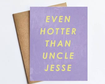 Uncle Jesse - NOTECARD - FREE SHIPPING!