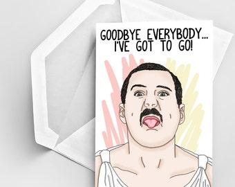 Miss You Card, Goodbye Card, Funny Freddie Mercury Card, Goodbye Everybody I've Got To Go Card, Funny Goodbye Card, Leaving Greeting Card
