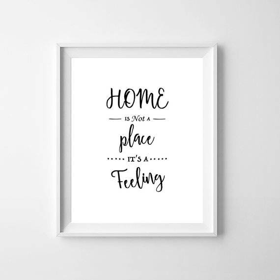 Home Is Not A Place It's A Feeling Print Home Print New