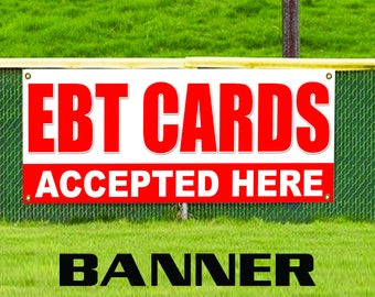 EBT Cards Accepted Here Vinyl Advertising Banner Sign