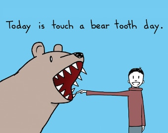 Touch a Bear Tooth Day Card