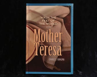 Mother Teresa  Wash The Feet Of The World