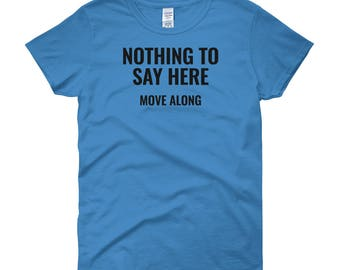 Nothing To Say Here - Women's Short Sleeve T-shirt