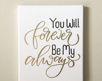 You Will Forever Be My Always / Embossing / Wall Decor / Wedding / Soulmate / Wedding Gift / Anniversary / Calligraphy / Hand Lettering