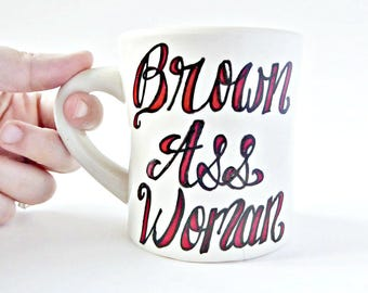 Brown Ass Woman, Funny Coffee Mugs for Women, Funny Best Friend Gifts, black girl magic, melanin, black pride, personalized, diner mug