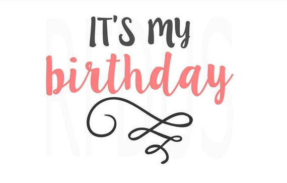 Download It's My Birthday svg birthday svg cricut and cameo