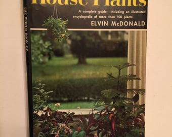 Vintage House Plants Book Complete Guide has Illustrations & Photos with Window Box Herbs , Terrariums , Basket Plants , Etc.