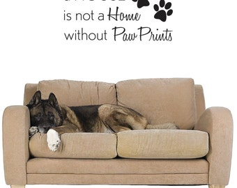 A House is not a Home without Paw Prints Wall Decal