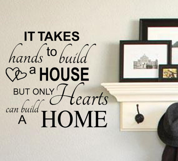 It Takes Hands To Build A House But Only Hearts Can Build A Home Family  Vinyl Wall Lettering Decal Quotes Large Size Options