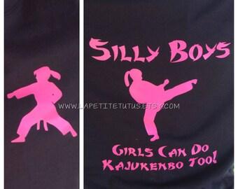 Kajukenbo shirt, silly boys girls can do kajukenbo too, karate shirt, martial arts shirt, jujitsu shirt, kick butt shirt, silly boys shirt