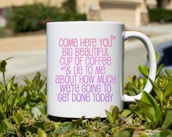 Come here you Coffee Mug, funny mug, gift for her, Novelty Mug, Best gift , Unique Mug, coffe mug gift