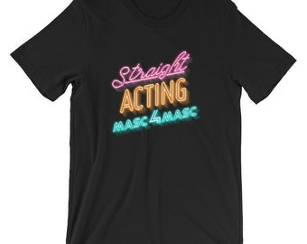 Straight Acting Masc4Masc T-Shirt