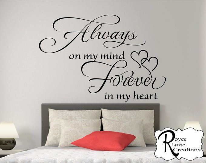 Bedroom Wall Decal- Always on My Mind Forever in My Heart Bedroom Decal- Bedroom Wall Decor- Master Bedroom Wall Decal-Bedroom Wall Art