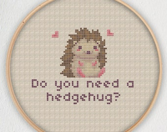 Do You Need A Hedgehug? Cross Stitch Pattern - Instant Download PDF