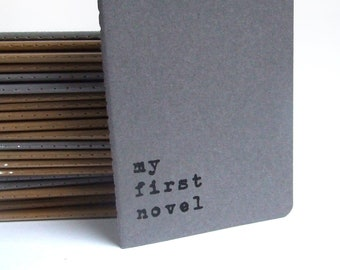 For mum - Upcycled MOLESKINE®  notebook; hand screen printed with 'my first novel'; Gift for writers; For the novel writer in you!