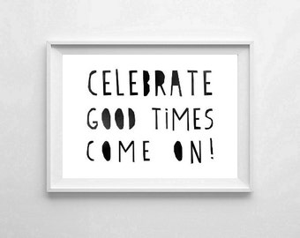 "Inspirational Art ""Celebrate Good Times Come On"" Typography Print Motivational Wall Decor Watercolor Poster Black & White Quote Minimalist"