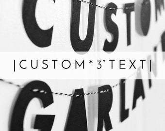 """CUSTOM 3"""" GARLAND // strung letters, minimalist design, monochrome, your message here, personalised banner, your business brand name"""