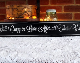 Still Crazy in Love Wood Sign Painted Valentine Plaque Anniversary Gift Love Sign Signs with Sayings