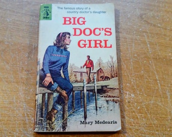"Vintage 60's Paperback, ""Big Doc's Girl"" by Mary Medearis, 1960."