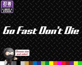 Go Fast Don't Die Vinyl Decal