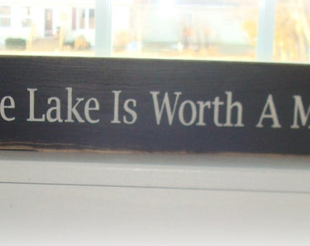 A day At The Lake Is Worth A Month In Town primitive black hand painted sign board