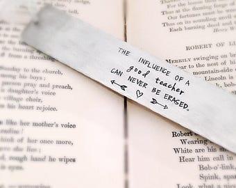 Gift for Teachers - Metal Bookmark - Teacher Bookmark - Custom Bookmark - Influence of a good teacher - hand stamped - gift for book lover