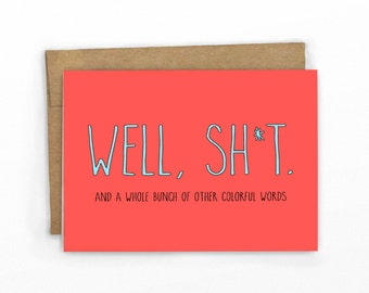 Funny Sympathy Card | Sorry Card ~ Well Sh*t by Cypress Card Co.