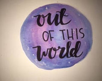 out of this world watercolor painting with calligraphy