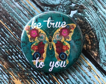 Be True to You 2.25 inch Button