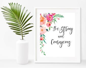 Be Strong and Courageous, Scripture Printable, Joshua 1 9, Bible Verse Wall Art, Christian Print,  Instant Download, Home Decor, Wall Decor