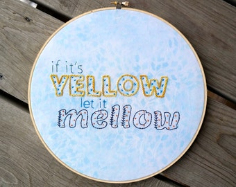 If It's Yellow Let It Mellow Humorous Bathroom Wall Art; Funny Hoop Art