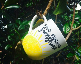 Good Morning Sunshine Mug / Hand Drawn Mug / Coffee Mug