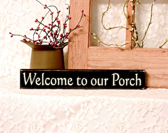 Welcome To Our Porch - Primitive Country Shelf Sitter, Painted Wood Sign, Room Decor, Porch Decor, Farmhouse decor, primitive country decor