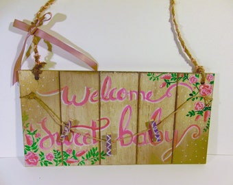 Welcome Sweet Baby- Baby Sign