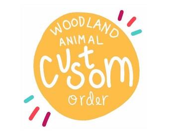 Custom Woodland Animal