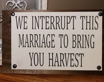 We Interrupt This Marriage To Bring You Harvest-farmhouse Decor