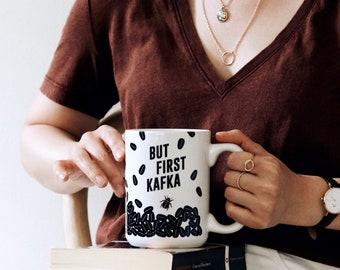 But First, Kafka Coffee Mug, Ceramic Mug, Literary Gift, Coffee Cup College Student Gift, English Major, But First Coffee, Funny Coffee Mug
