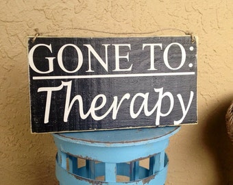 Gone To Therapy (Choose Color) Rustic Shabby Chic Beach Sign