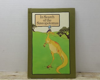 In Search of the Saveopotomas, 1974, Hardcover serendipity book, vintage kids book, moral book