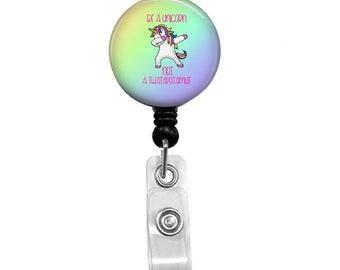 Be A Unicorn...Not A Tw*tapotamus Retractable Badge Reel