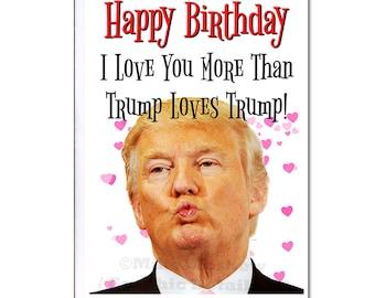 Donald Trump, Funny Birthday Card, Birthday Card, Trump Birthday Card, Funny Trump Card, Funny Holiday Card, Trump Greeting Card, Gift, Note