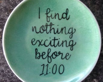 Gilmore Girls Quote Ring Dish, I find nothing exciting before 11:00, Porcelain Ring Dish, Trinket Dish