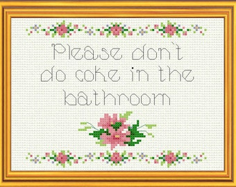Please Don't Do Coke In The Bathroom Cross Stitch Sampler Pattern Chart PDF Vintage