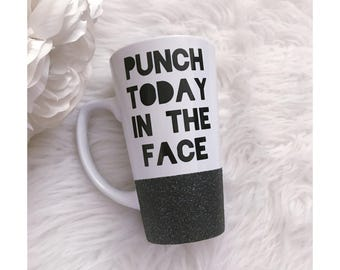 Glitter Dipped Coffee Mug - Punch Today in the Face - Glitter Mug - Glitter Dipped - Coffee Mug - Glitter Cup - Motivation - Glitter Sips