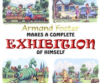 Armand Foster Makes A Complete Exhibition of Himself by Armand Foster - SIGNED COPY